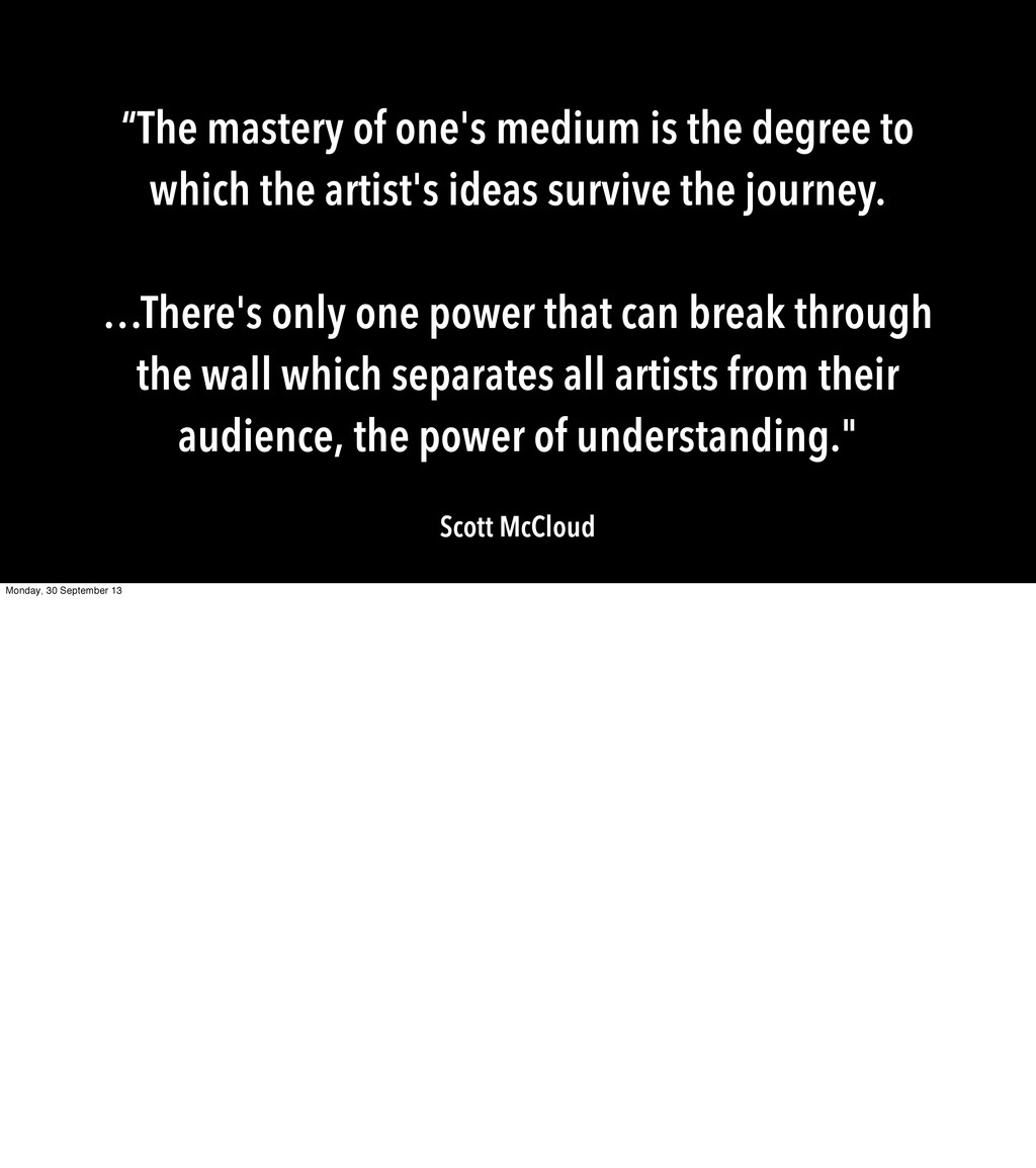 """The mastery of one's medium is the degree to w..."