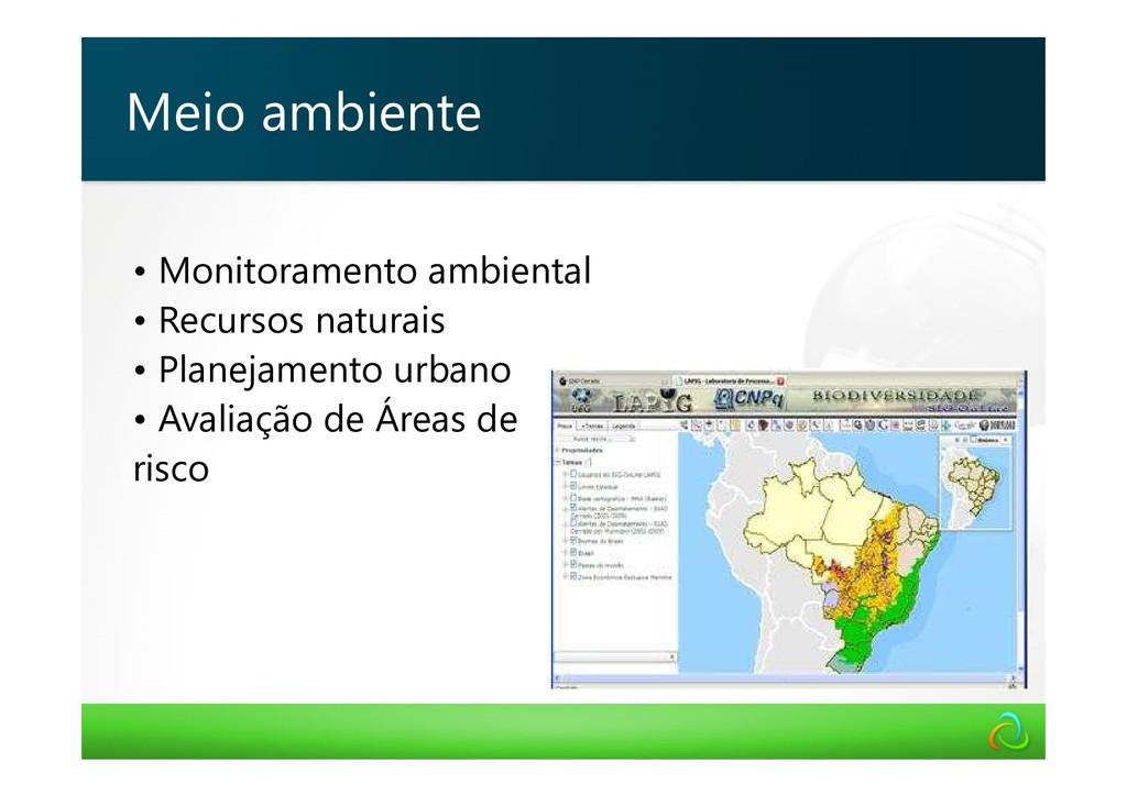 • Monitoramento ambiental • Recursos naturais •...