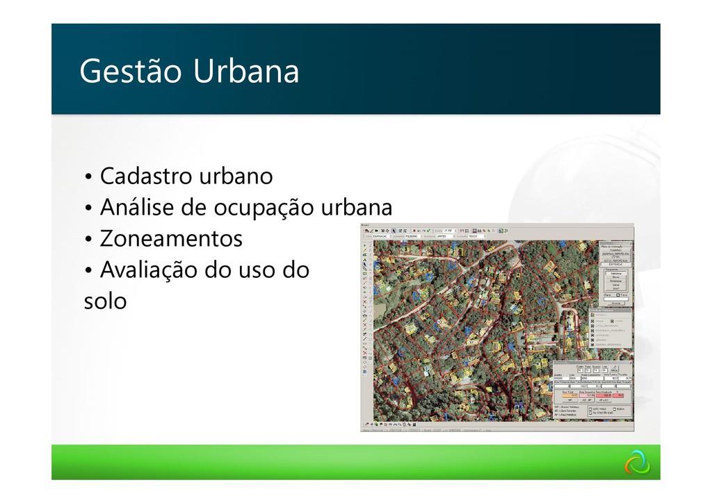 • Cadastro urbano • Análise de ocupação urbana ...