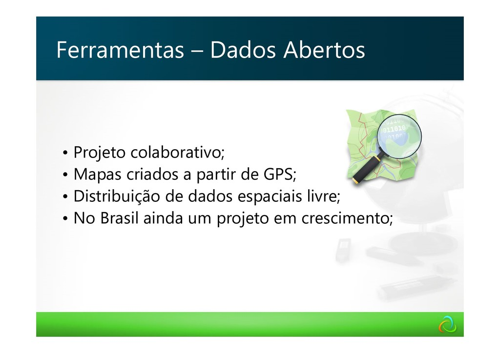 • Projeto colaborativo; • Mapas criados a parti...