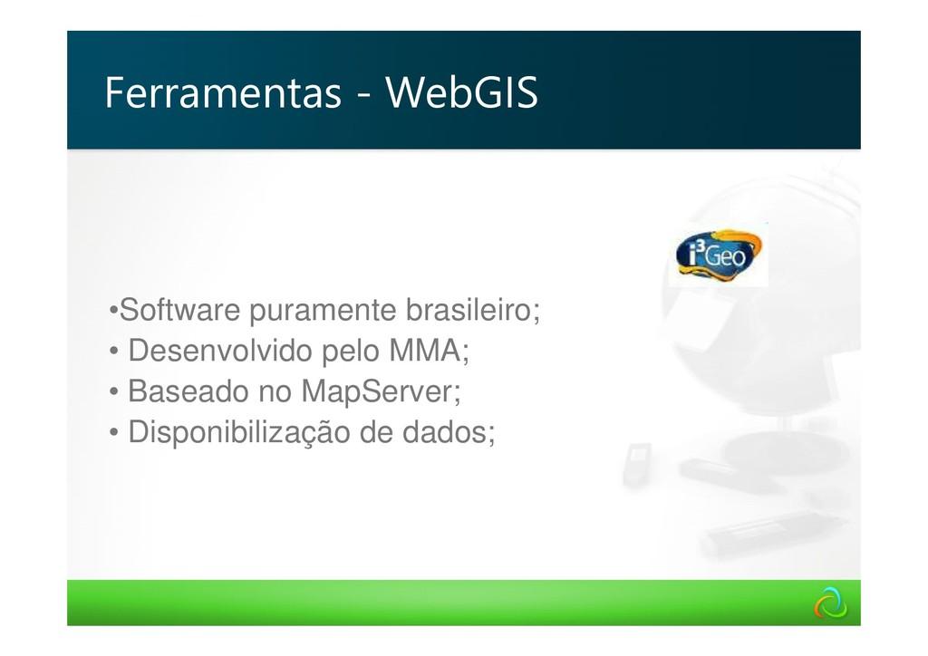 •Software puramente brasileiro; • Desenvolvido ...