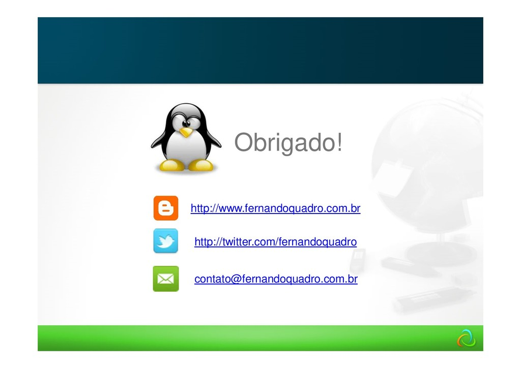 Obrigado! http://www.fernandoquadro.com.br cont...
