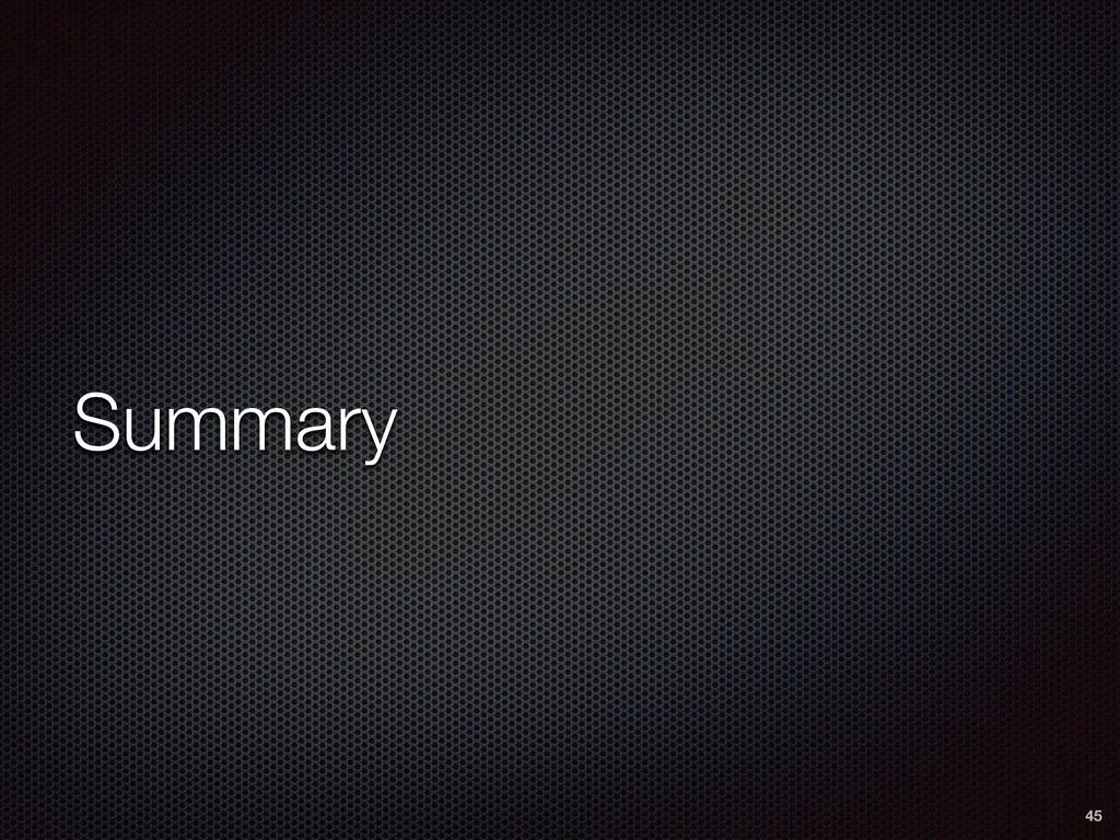 Summary 45