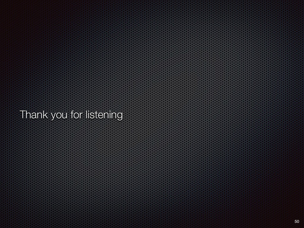 Thank you for listening 50