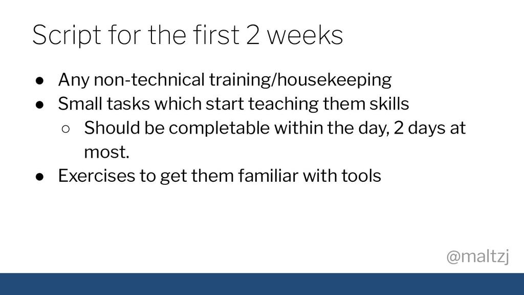@maltzj ● Any non-technical training/housekeepi...