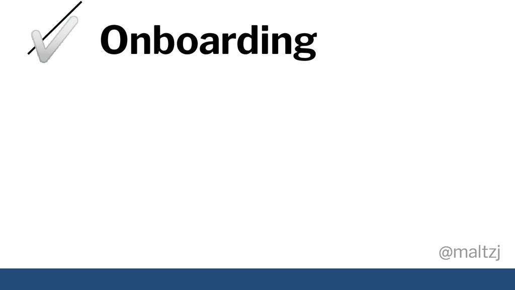 @maltzj @maltzj ✅ Onboarding