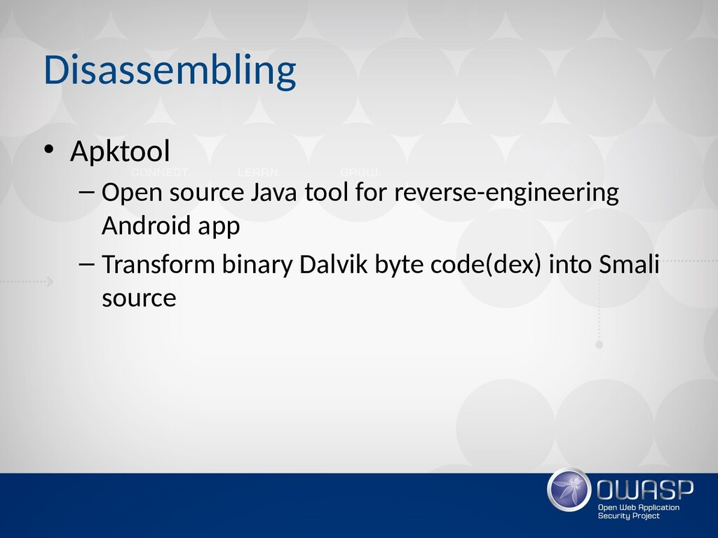 Disassembling • Apktool – Open source Java tool...