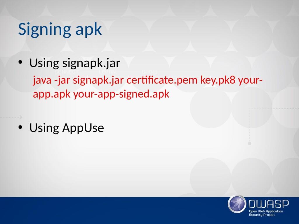 Signing apk • Using signapk.jar java -jar signa...