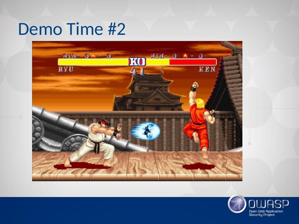 Demo Time #2