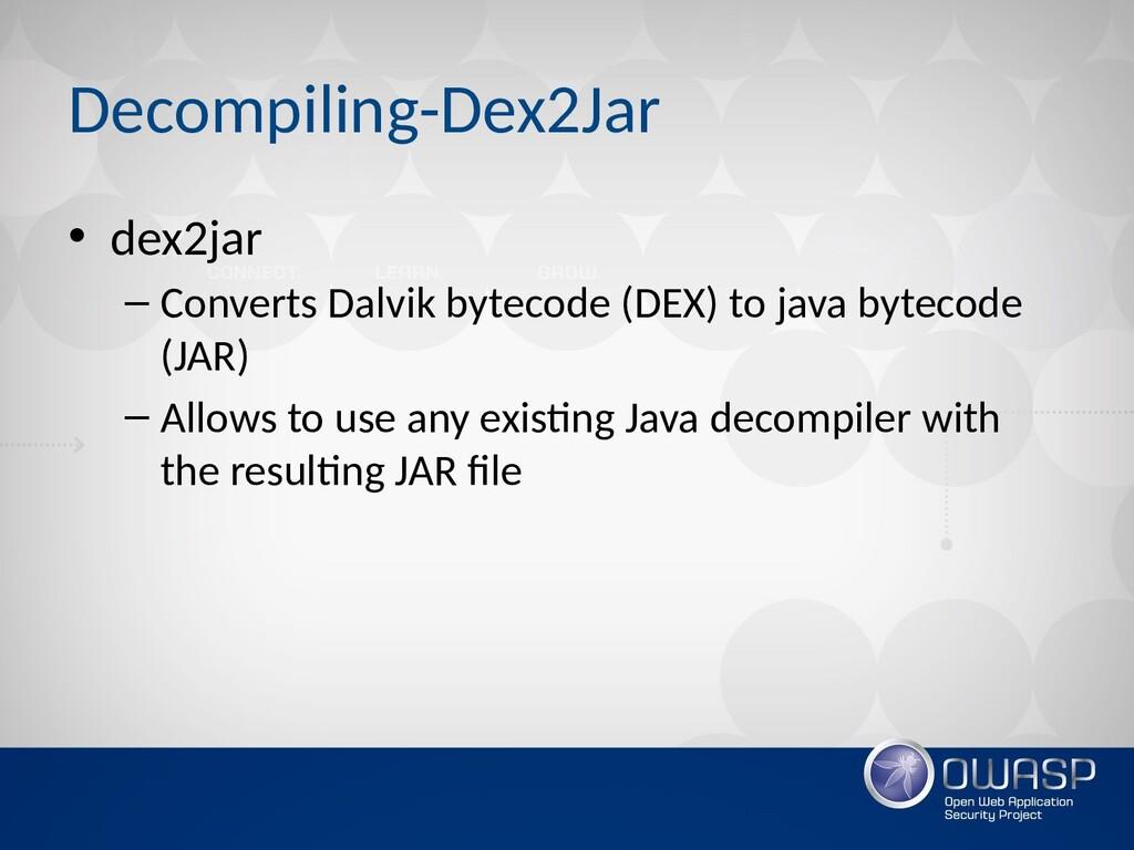 Decompiling-Dex2Jar • dex2jar – Converts Dalvik...