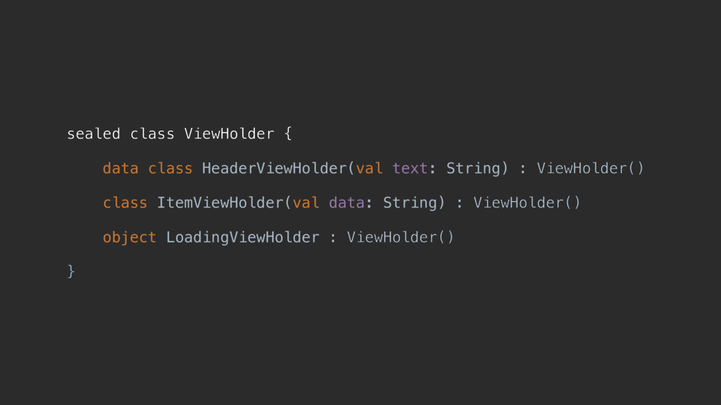 sealed class ViewHolder { data class HeaderView...