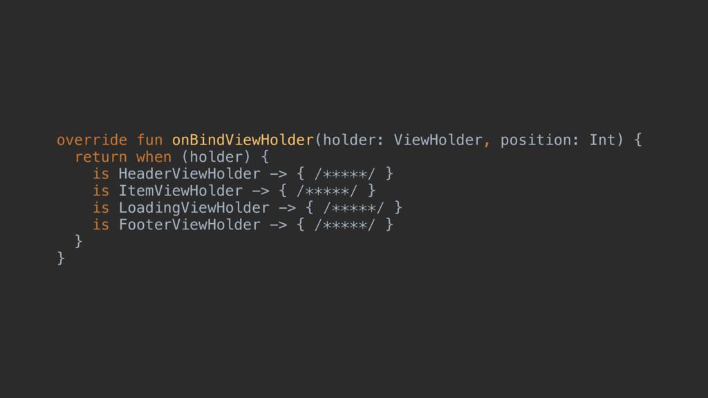 override fun onBindViewHolder(holder: ViewHolde...