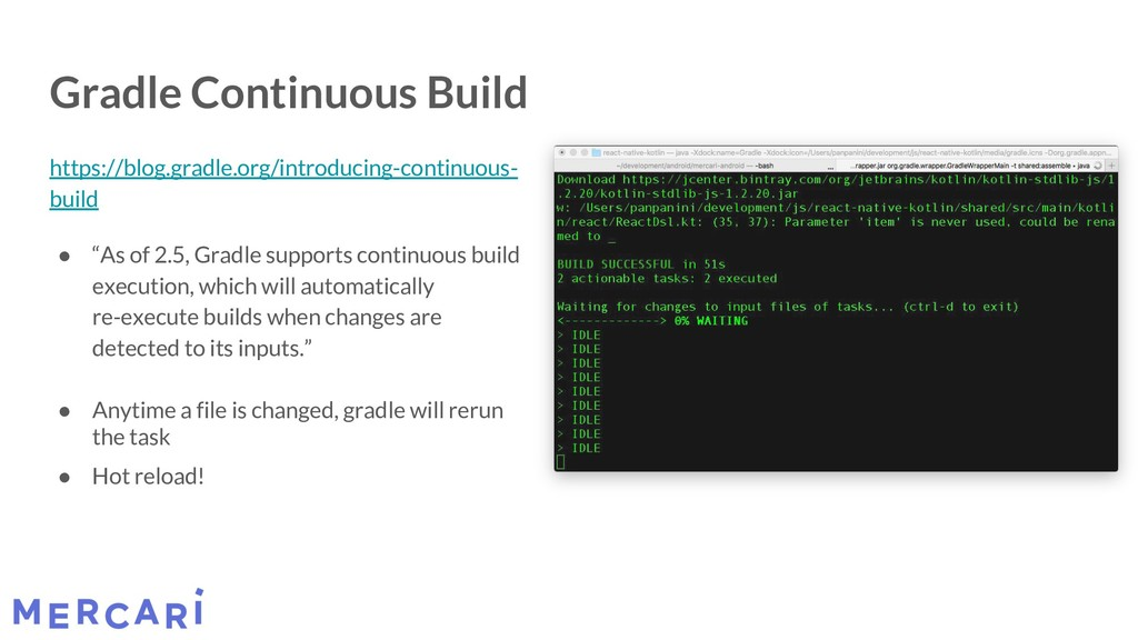Gradle Continuous Build https://blog.gradle.org...