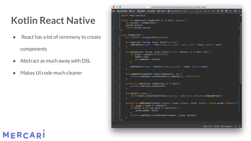 Kotlin React Native ● React has a lot of ceremo...