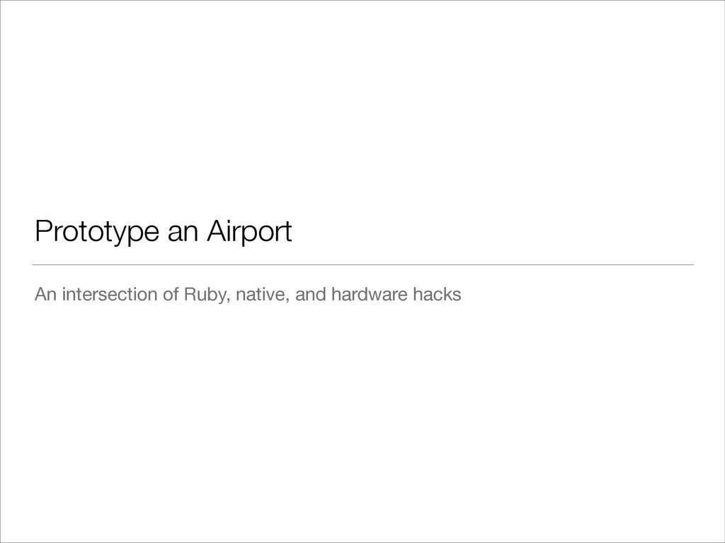 Prototype an Airport An intersection of Ruby, n...