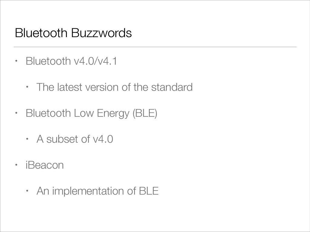 Bluetooth Buzzwords • Bluetooth v4.0/v4.1 • The...