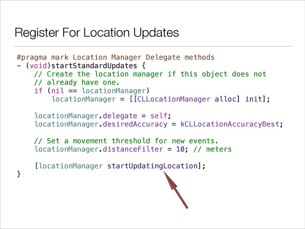 #pragma mark Location Manager Delegate methods ...