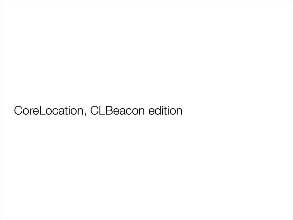 CoreLocation, CLBeacon edition