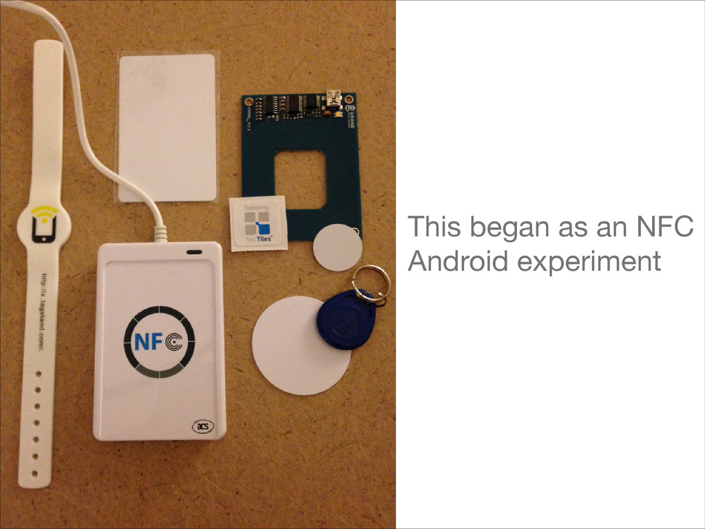 This began as an NFC Android experiment