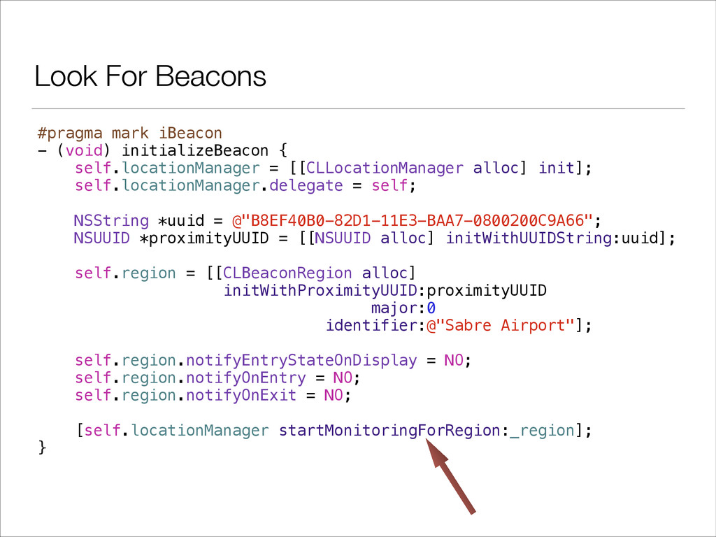 #pragma mark iBeacon - (void) initializeBeacon ...