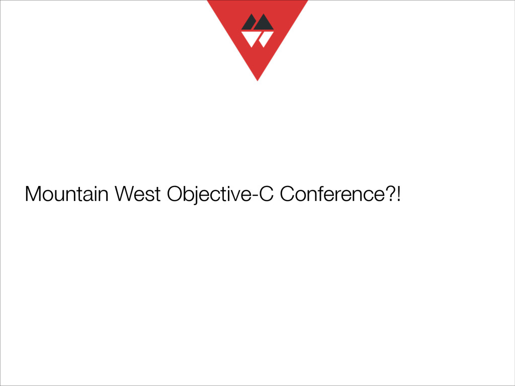 Mountain West Objective-C Conference?!