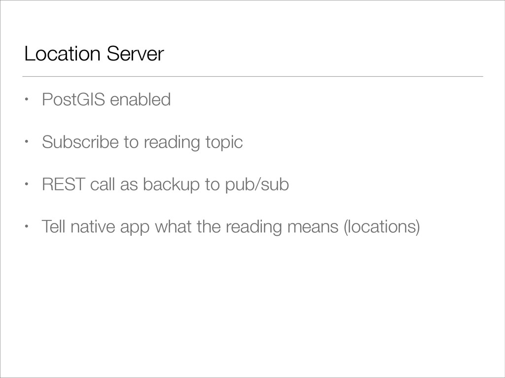 Location Server • PostGIS enabled • Subscribe t...
