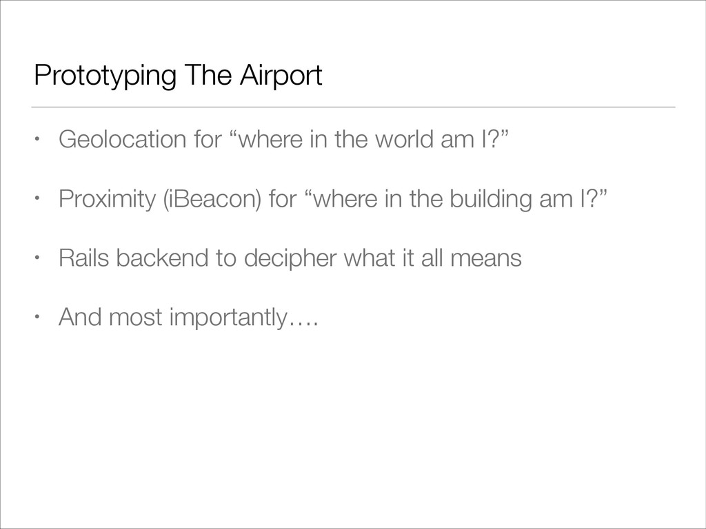 """Prototyping The Airport • Geolocation for """"wher..."""