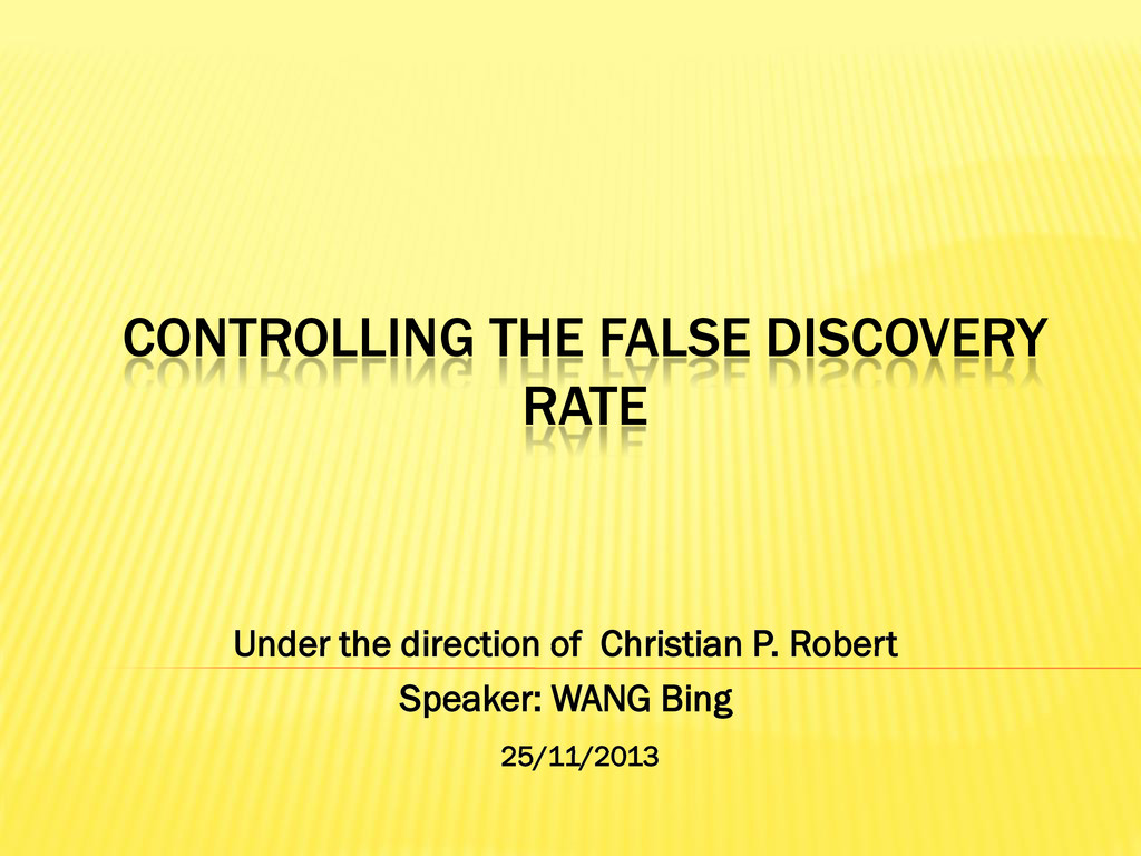 CONTROLLING THE FALSE DISCOVERY RATE Under the ...