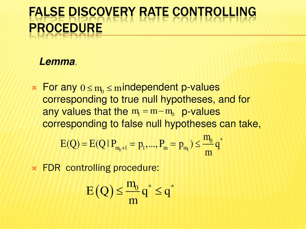 FALSE DISCOVERY RATE CONTROLLING PROCEDURE  Fo...