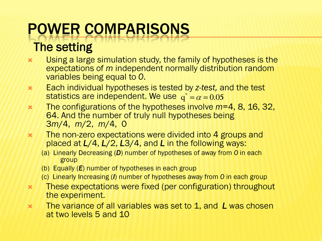 POWER COMPARISONS The setting  Using a large s...