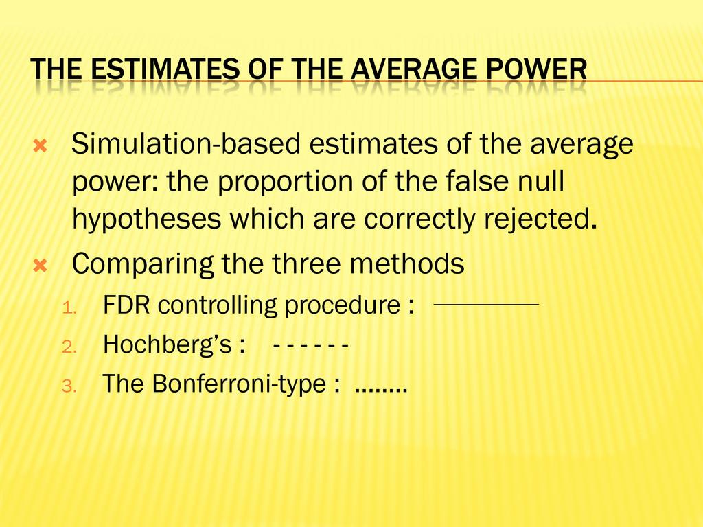 THE ESTIMATES OF THE AVERAGE POWER  Simulation...