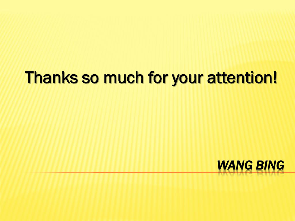 WANG BING Thanks so much for your attention!