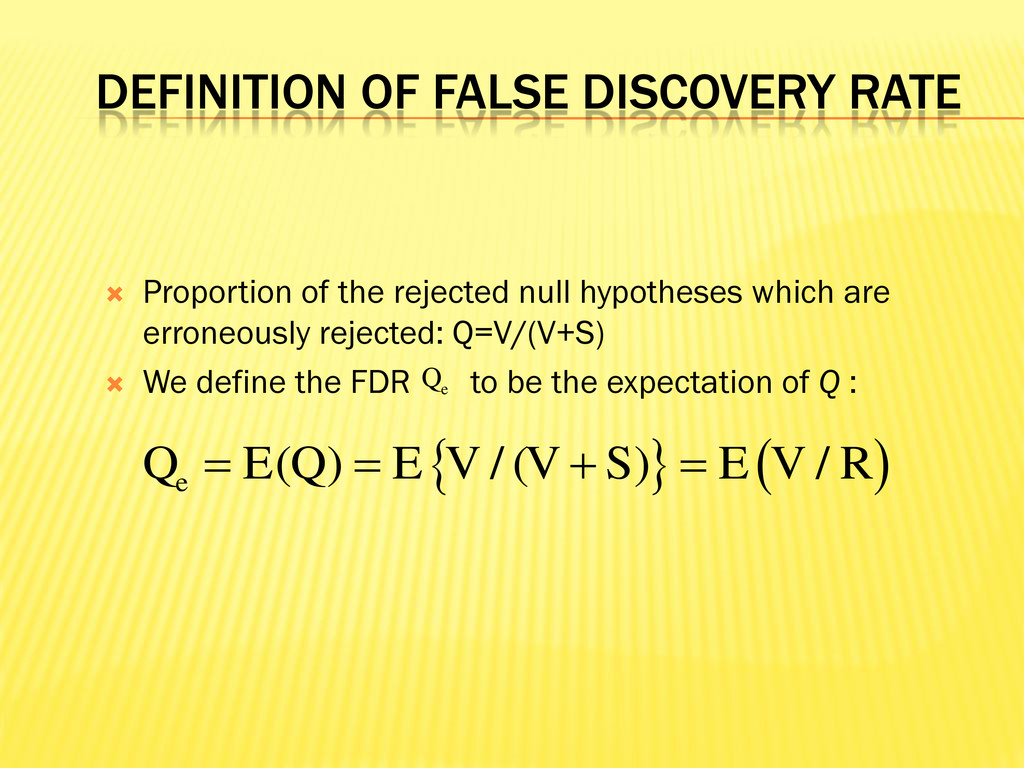 DEFINITION OF FALSE DISCOVERY RATE  Proportion...