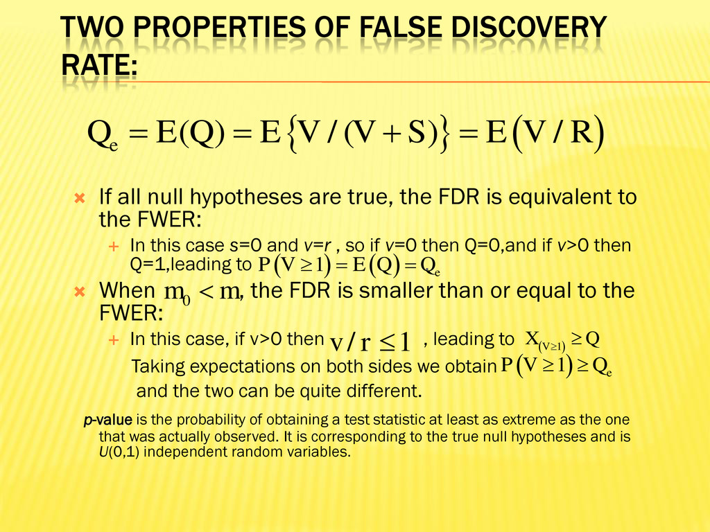 TWO PROPERTIES OF FALSE DISCOVERY RATE:  If al...