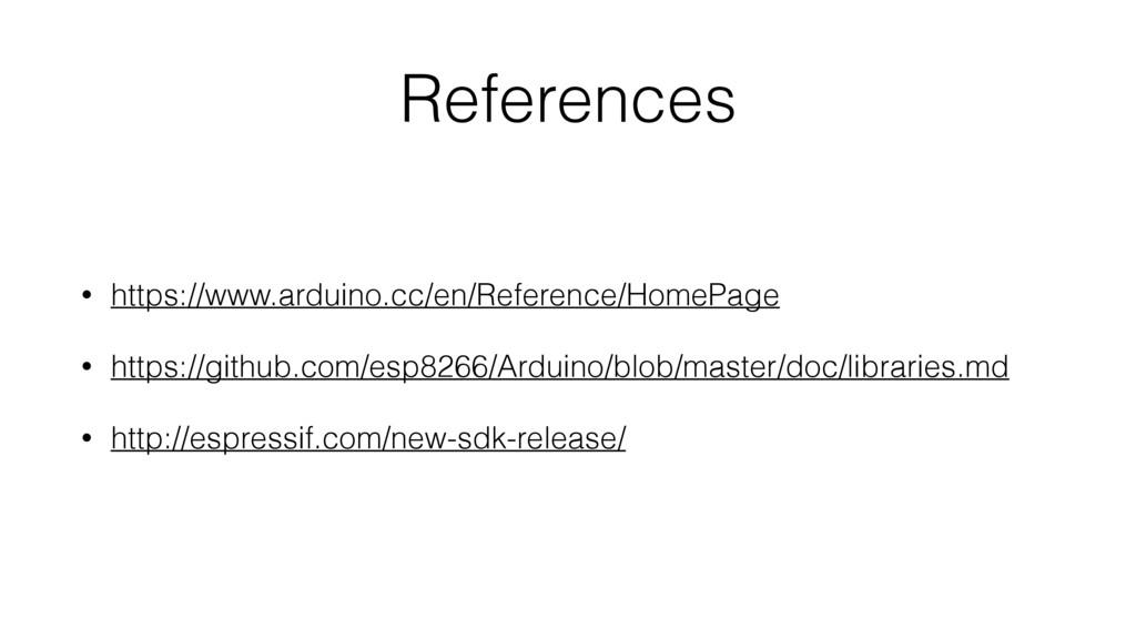 References • https://www.arduino.cc/en/Referenc...