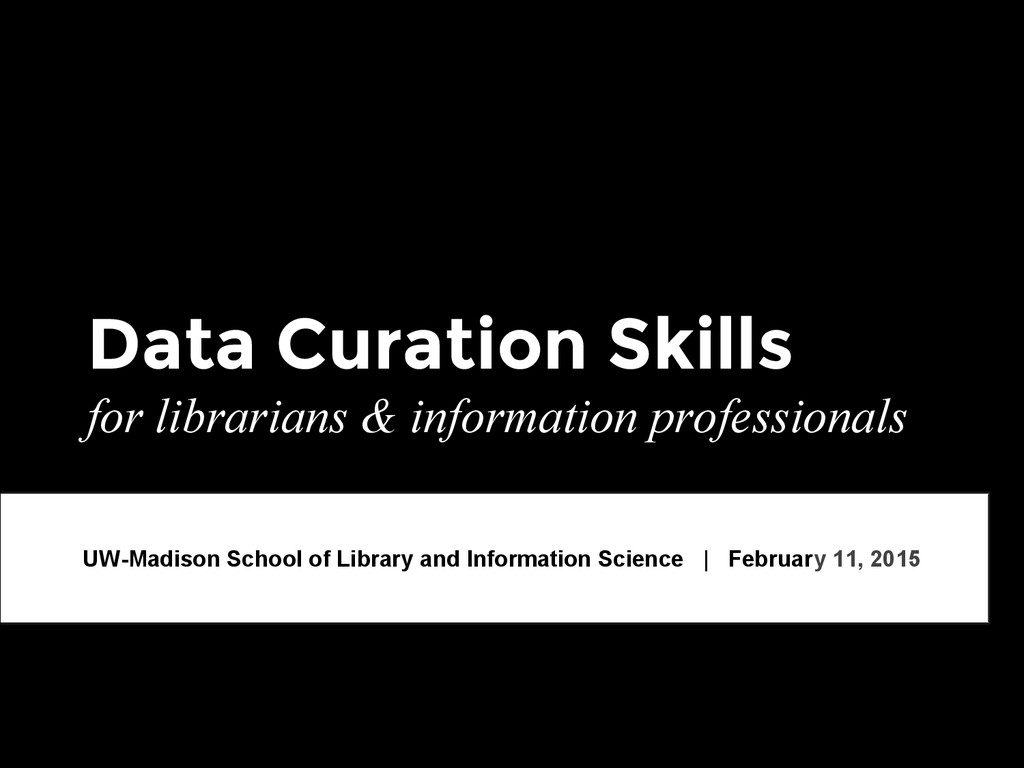 Data Curation Skills for librarians & informati...