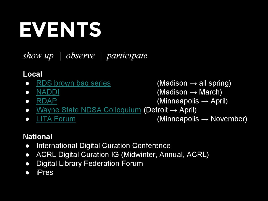 EVENTS show up | observe | participate Local ● ...
