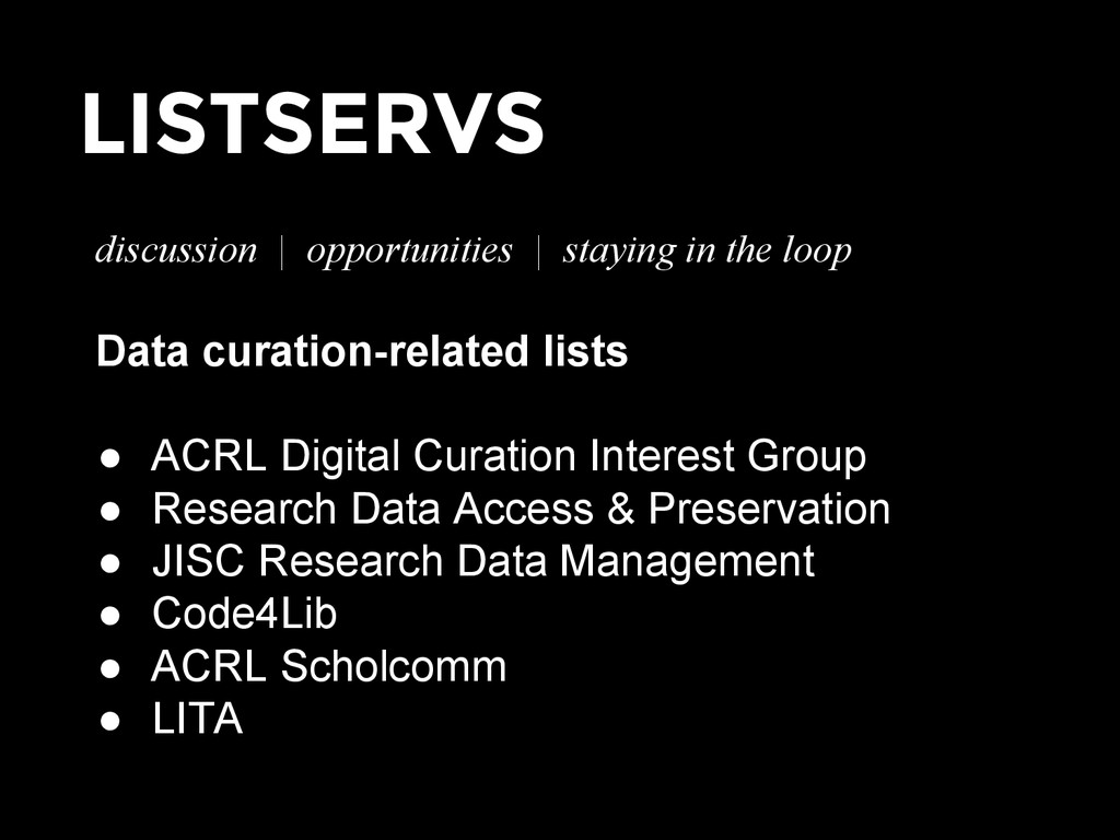 LISTSERVS discussion | opportunities | staying ...