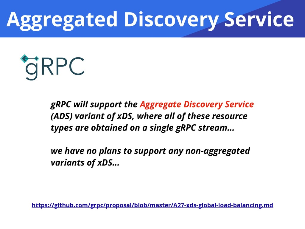 Aggregated Discovery Service gRPC will support ...