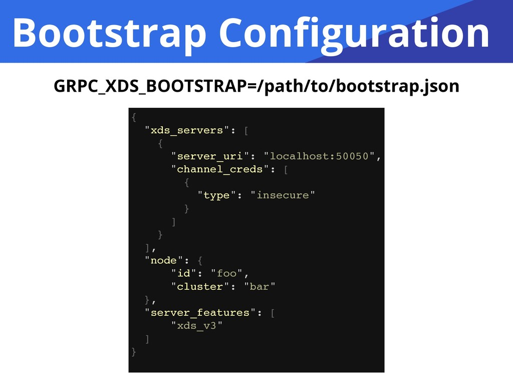 """Bootstrap Configuration { """"xds_servers"""": [ { """"se..."""