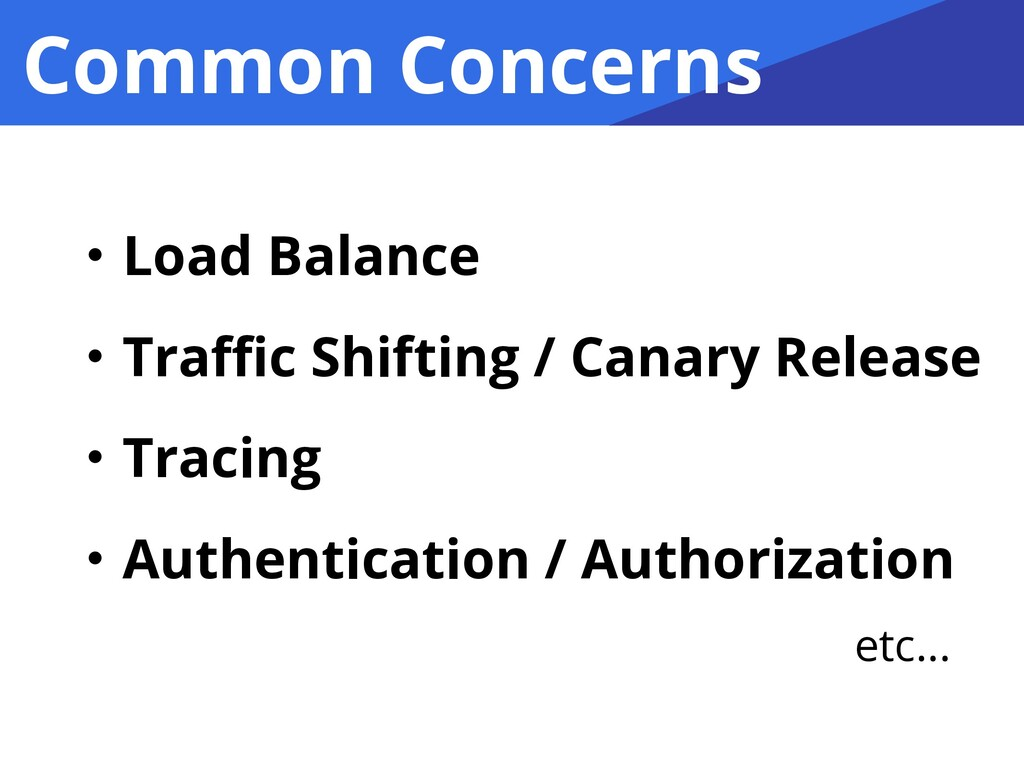 Common Concerns ɾLoad Balance ɾTraffic Shifting /...
