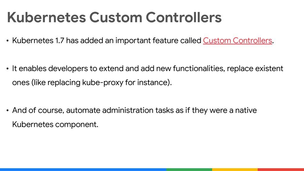 Kubernetes Custom Controllers • Kubernetes 1.7 ...