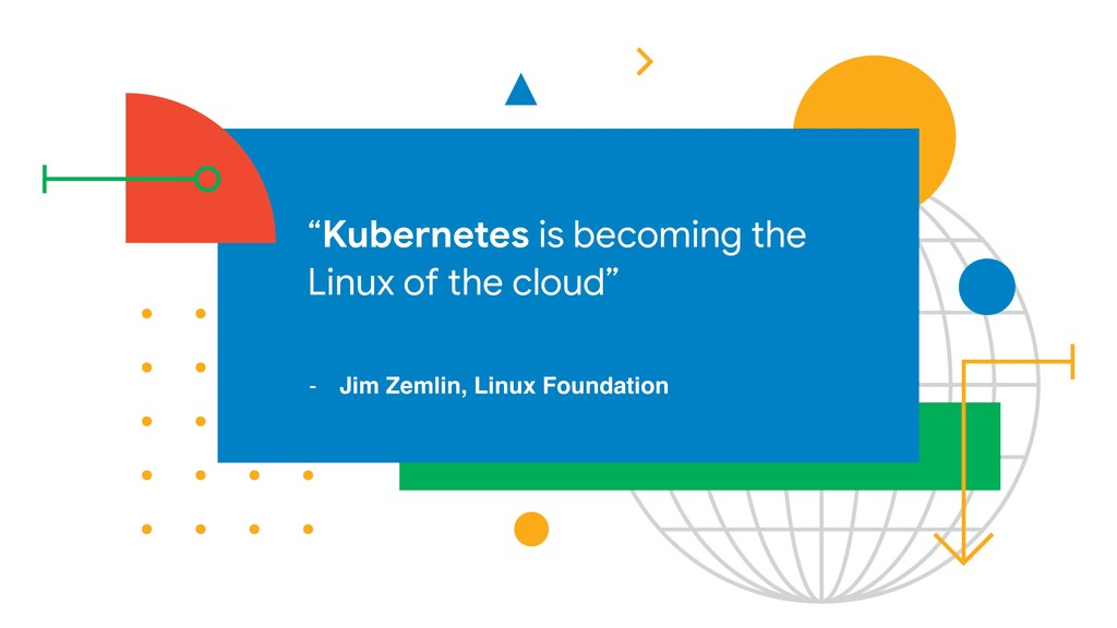 """Kubernetes is becoming the Linux of the cloud""..."