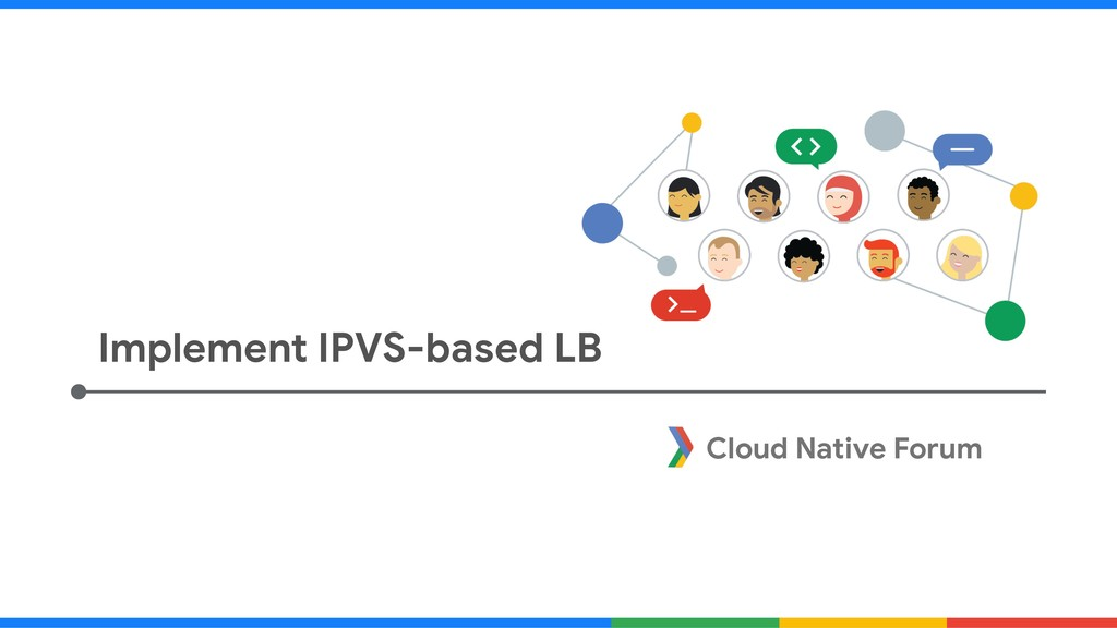 Cloud Native Forum Implement IPVS-based LB