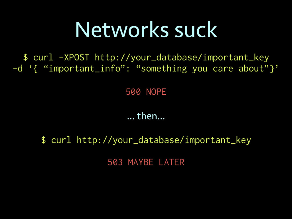 Networks suck $ curl -XPOST http://your_databas...