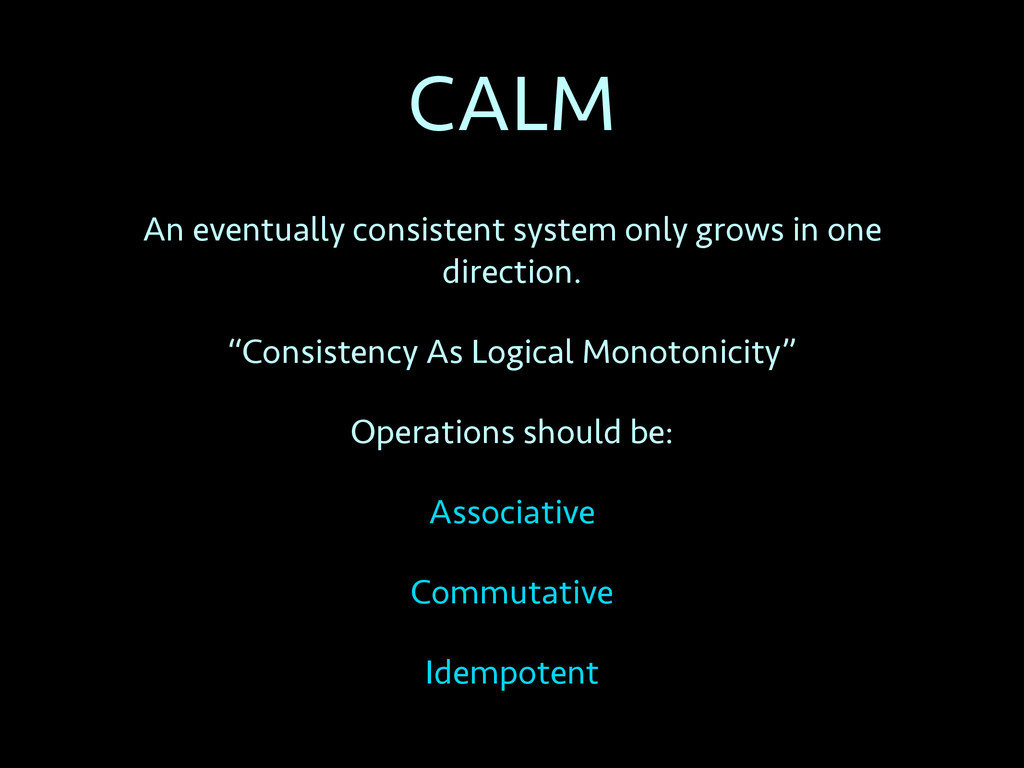 CALM An eventually consistent system only grows...
