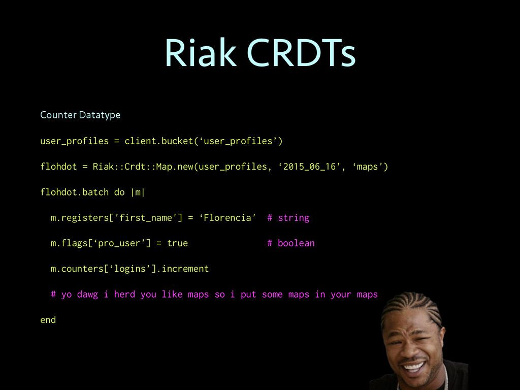 Riak CRDTs Counter Datatype user_profiles = cli...