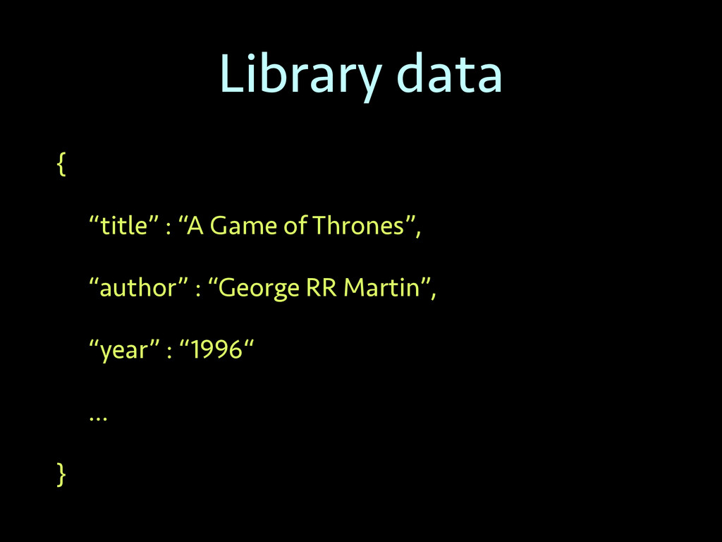 """Library data { """"title"""" : """"A Game of Thrones"""", """"..."""