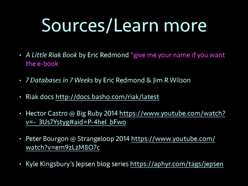 Sources/Learn more • A Little Riak Book by Eric...
