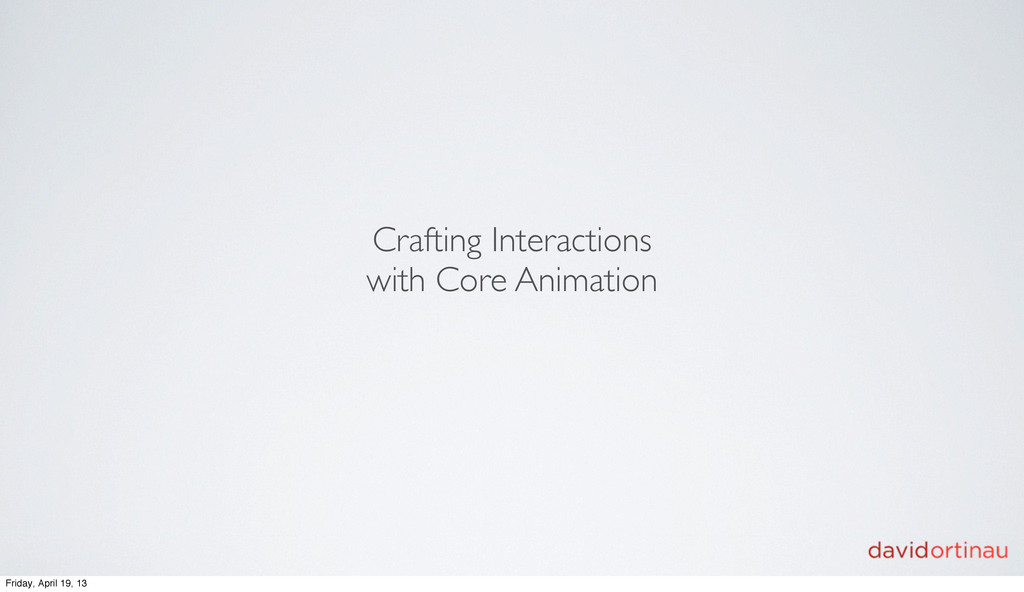 Crafting Interactions with Core Animation Frida...
